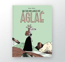 Das Tun und Lassen der Aglaé